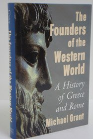 The founders of the western world: A history of Greece and Rome [Jan 01, 1998...