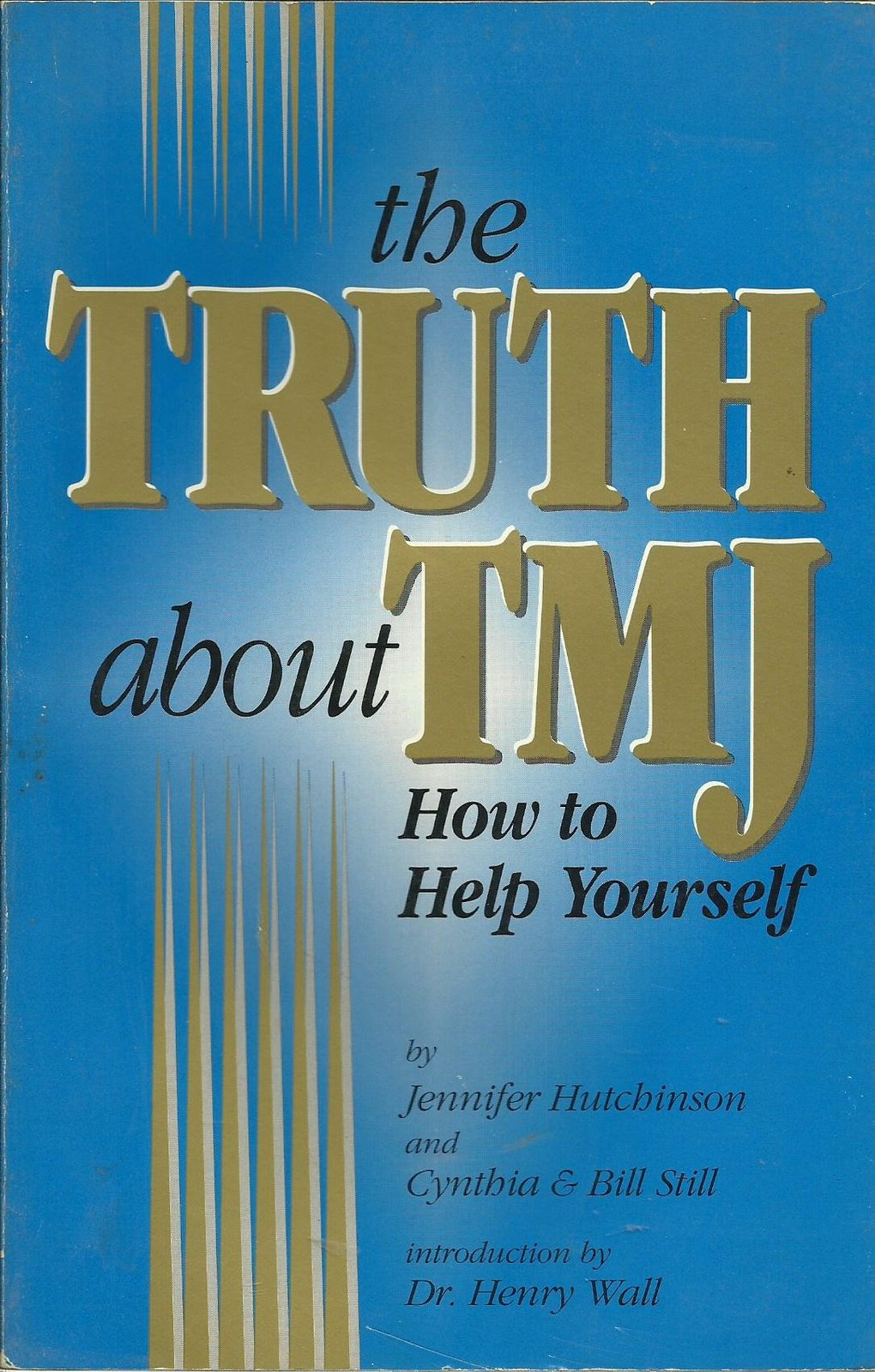 The Truth About Tmj: How to Help Yourself [Mar 01, 1994] Hutchinson, Jennifer...