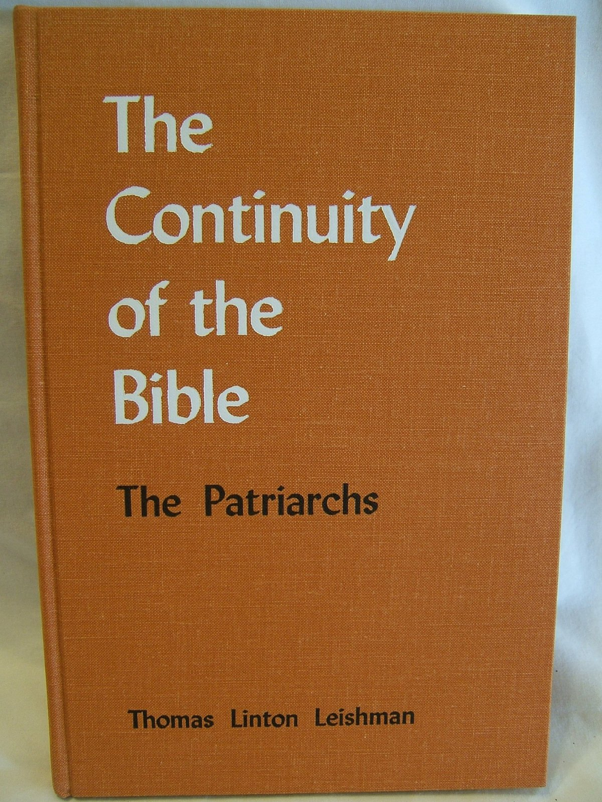 The Continuity of the Bible; the Patriarchs [Hardcover] [Jan 01, 1968] Keishm...