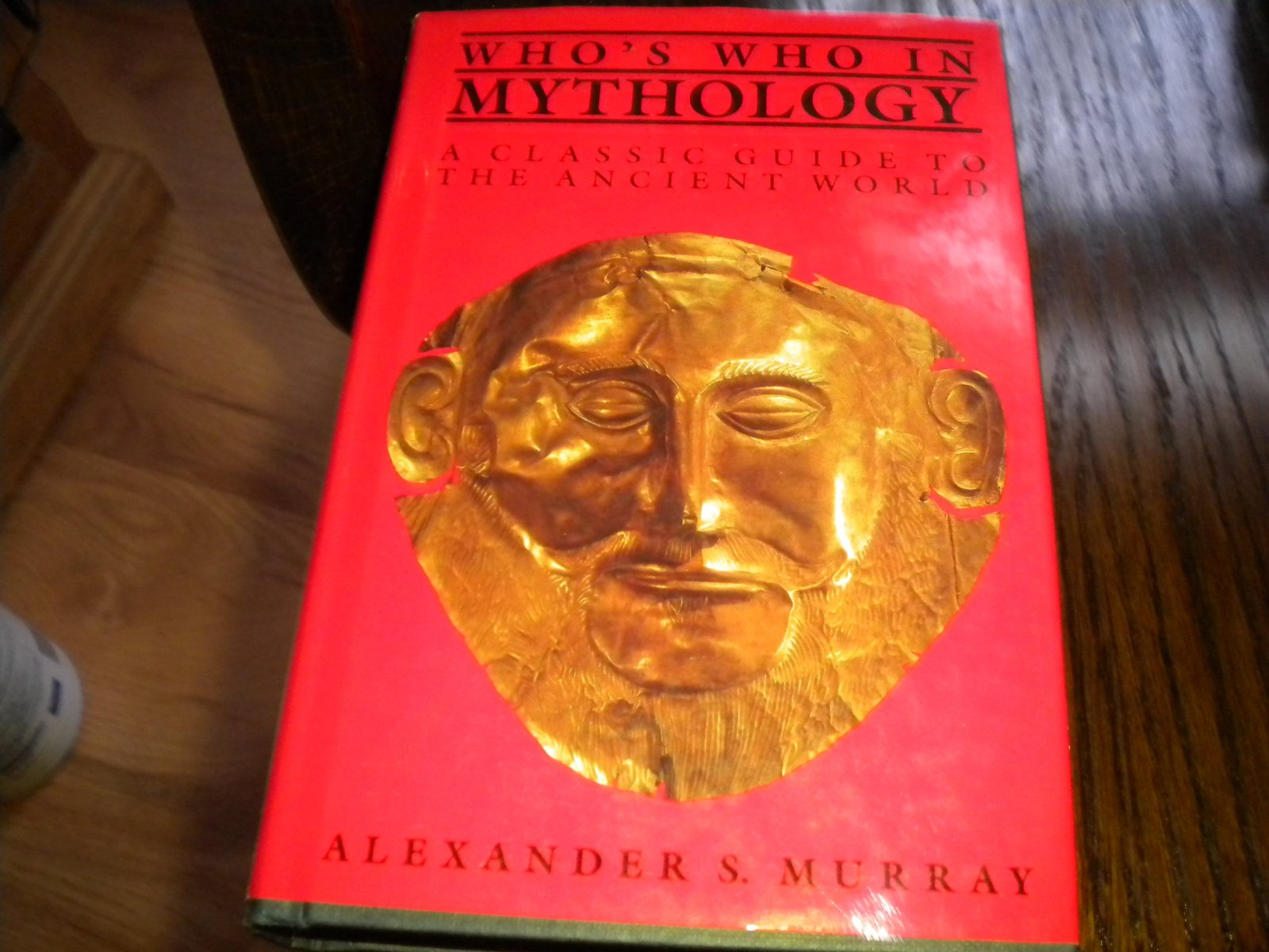 Who's Who in Mythology: A Classic Guide to the Ancient World [Sep 11, 1988] A...
