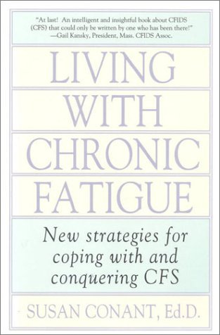 Living With Chronic Fatigue: New Strategies for Coping With and Conquering CF...