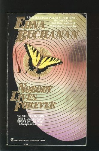 Nobody Lives Forever [Apr 01, 1992] Edna Buchanan