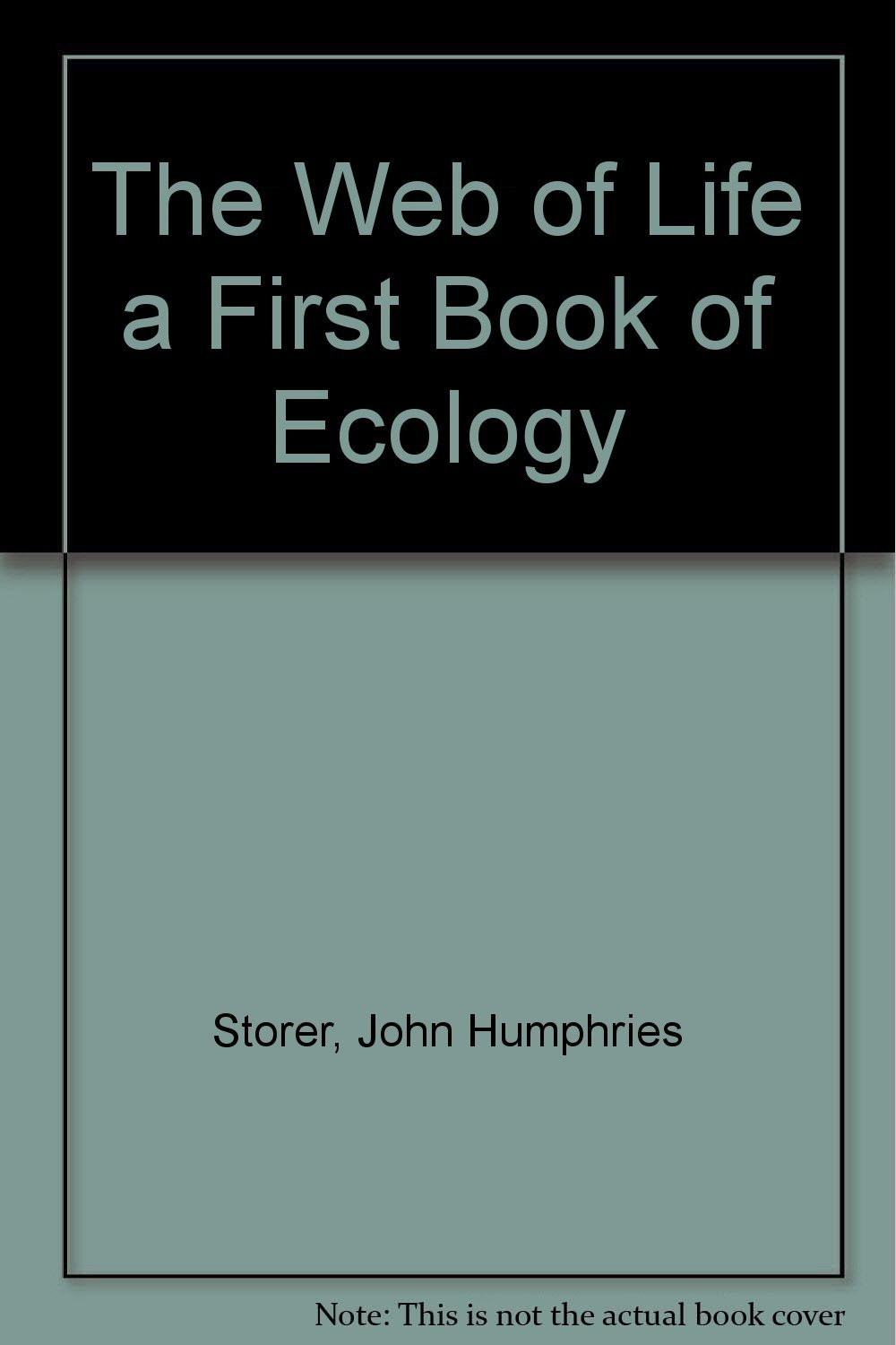 The Web of Life: A first book of ecology [Jun 01, 1980] John H. Storer