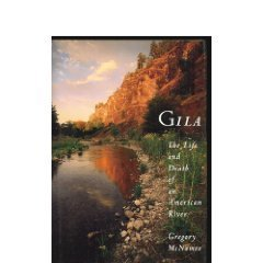 Gila: The Life and Death of an American River [Hardcover] [Apr 26, 1994] McNa...