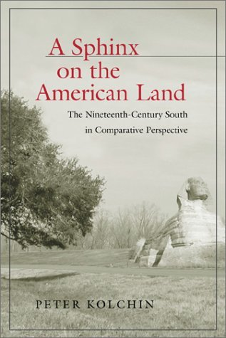 A Sphinx on the American Land: The Nineteenth-Century South in Comparative Pe...