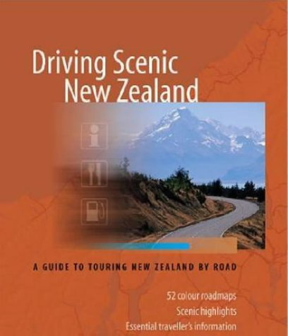 Driving Scenic New Zealand: A Guide to Touring New Zealand by Road [Dec 01, 2...