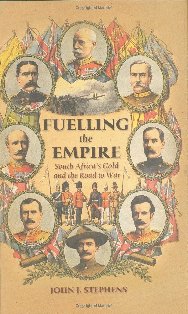 Fuelling the Empire: South Africa's Gold and the Road to War [Jun 13, 2003] S...