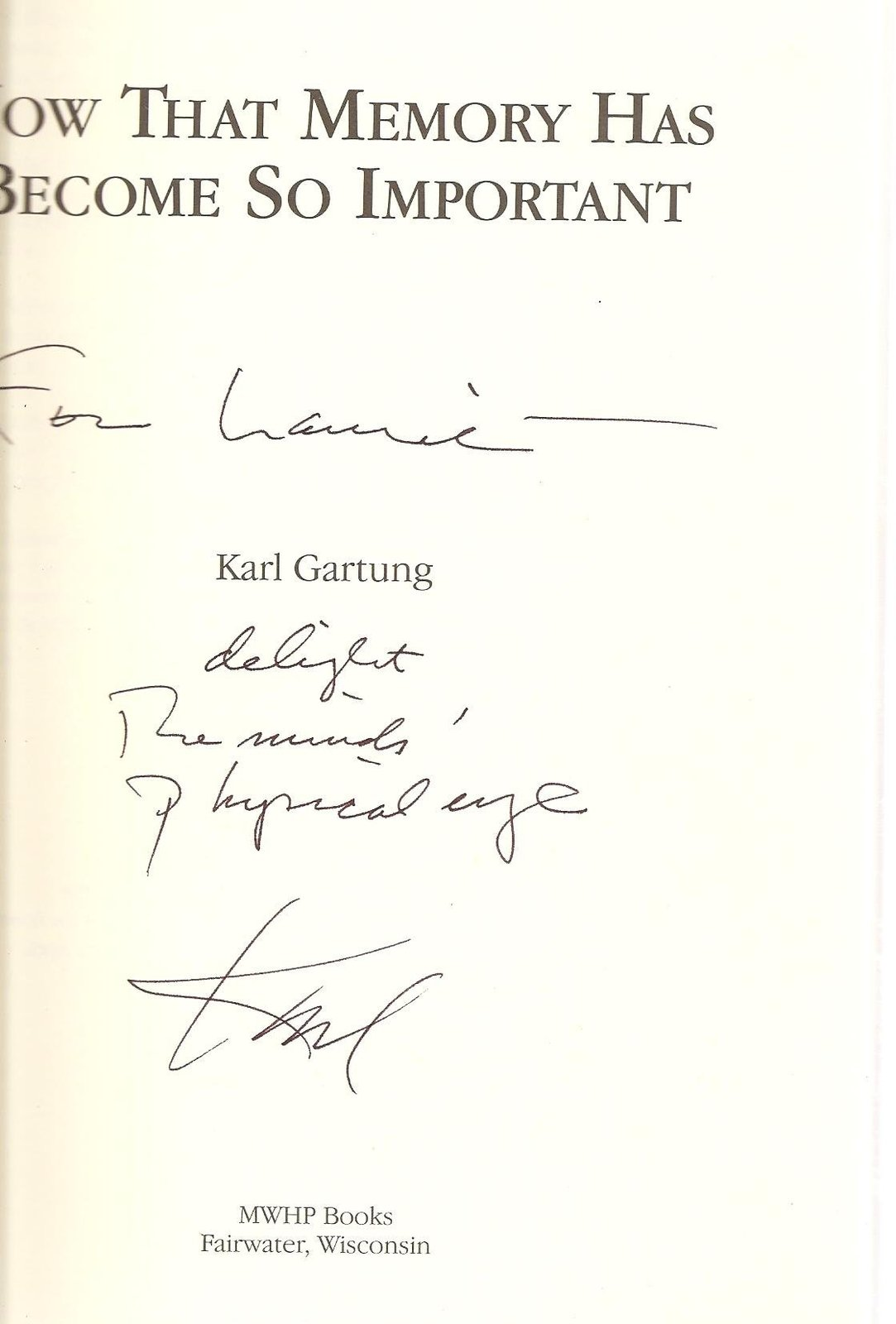 Now That Memory Has Become So Important [Paperback] [Jan 01, 2008] Karl Gartung