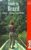 Guide to Brazil, 2nd (Bradt Travel Guides) [Aug 01, 1997] Bradbury, Alex