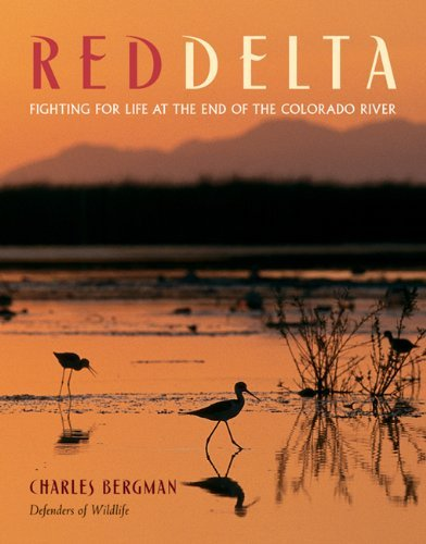 Red Delta: Fighting for Life at the End of the Colorado River [Paperback] [Oc...