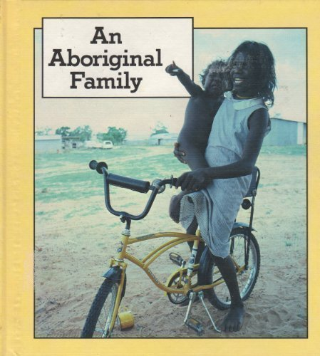 An Aboriginal Family (Families Around the World) [Apr 01, 1985] Browne, Rollo