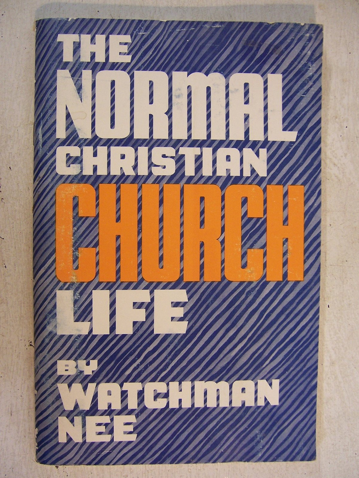 The normal Christian Church life [Jan 01, 1969] Nee, Watchman