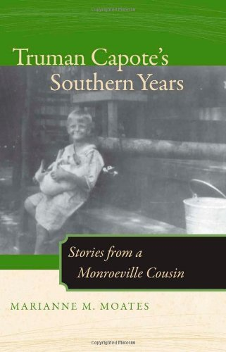 Truman Capote's Southern Years: Stories from a Monroeville Cousin (Fire Ant B...