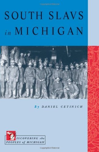 South Slavs in Michigan (Discovering the Peoples of Michigan) [Paperback] [Ju...