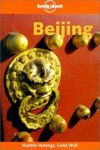 Lonely Planet Beijing (Lonely Planet Beijing, 4th ed) [Dec 01, 2000] Liou, Ca...