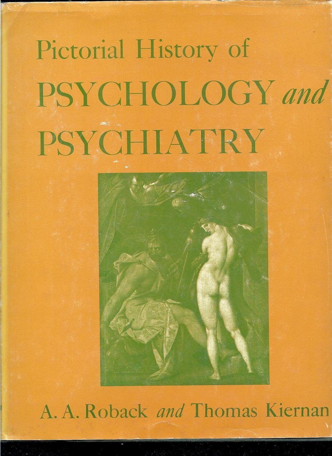Pictorial History of Psychology and Psychiatry [Hardcover] [Jan 01, 1969] A A...