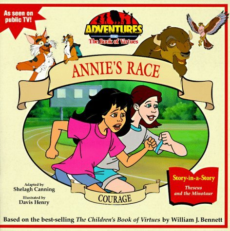Courage: Annie's Race (Adventures from the Book of Virtues) [Nov 01, 1996] Ca...