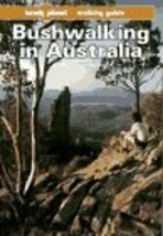 Lonely Planet Bushwalking in Australia [Nov 01, 1992] Chapman, Monica and Cha...