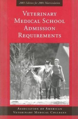 Veterinary Medical School Admission Requirements: 2003 Edition for 2004 Matri...