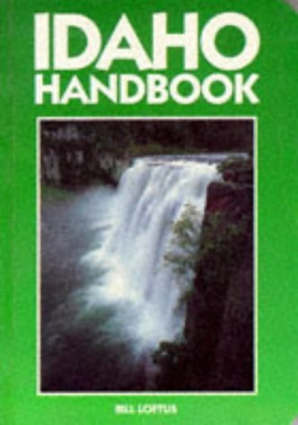 Idaho Handbook (Moon Handbooks) [Jan 01, 1995] Loftus, Bill