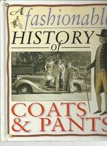 A Fashionable History of Coats and Pants (Fashionable History of Costume) [Ap...
