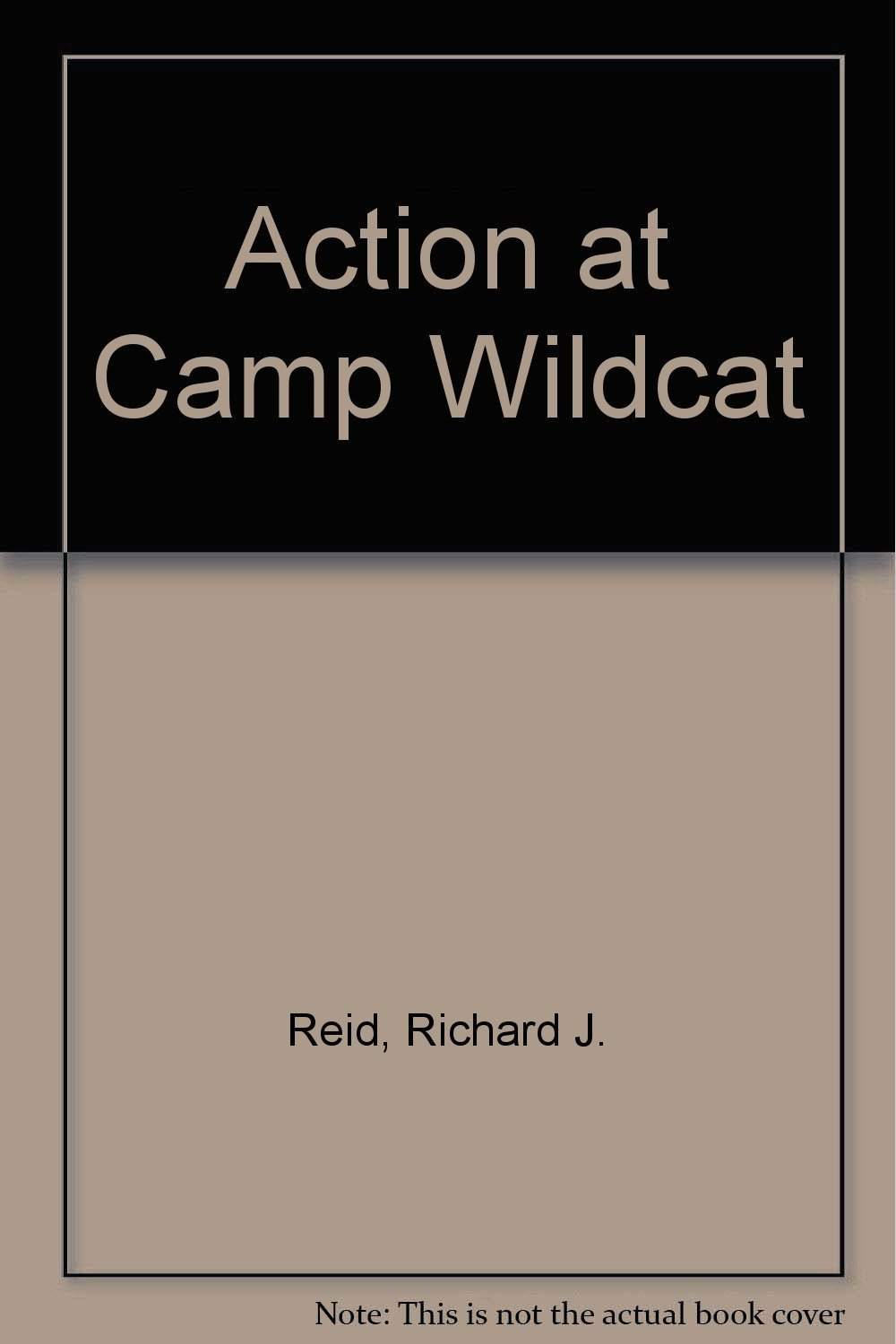 Action at Camp Wildcat [Paperback] [Jan 01, 1990] Reid, Richard J.