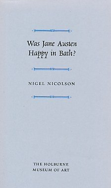 Was Jane Austen Happy in Bath? [Paperback] [Jan 01, 2003] Nicolson, Nigel