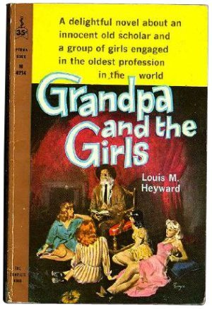 Grandpa and the Girls [Jan 01, 1960] Louis M. Heyward
