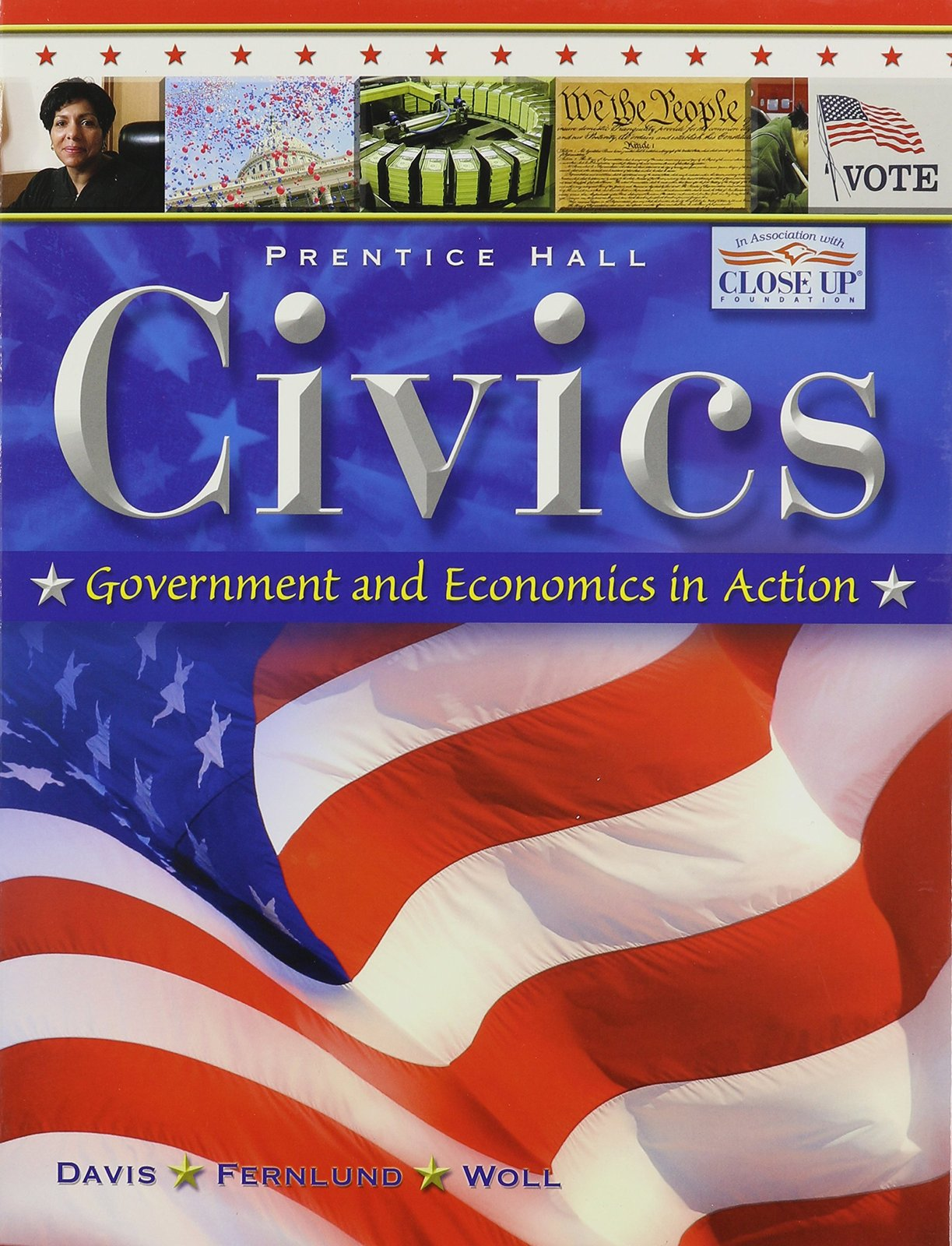 CIVICS: GOVERNMENT AND ECONOMICS IN ACTION STUDENT EDITION 2009 [Hardcover] [...