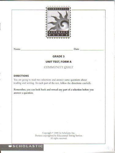 Scholastic Literacy Place, Grade 3 Unit Test, Form A, Community Quilt [Paperb...