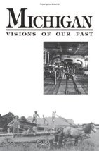 Michigan Visions of Our Past [Paperback] [Jan 01, 1989] Hathaway, Richard J.