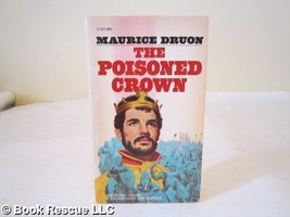 The Poisoned Crown: a Novel [Paperback] [Jan 01, 1957] druon, maurice