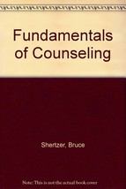 Fundamentals of Counseling [Hardcover] [Jan 01, 1968] Shertzer, Bruce
