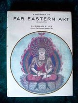 A History of Far Eastern Art [Jan 01, 1973] Lee, Sherman E