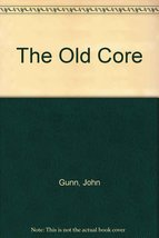 The Old Core [Mar 01, 1992] Gunn, John