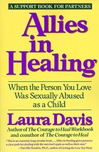 Allies in Healing: When the Person You Love Was Sexually Abused as a Child [P...