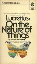 On the nature of things: De rerum natura (A Mentor book) [Jan 01, 1974] Lucre...