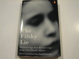 The Filthy Lie: Discovering and Recovering from Childhood Abuse (Penguin Psyc...