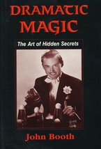 Dramatic Magic: The Art of Hidden Secrets Exploring Aspects of Tricks [Jun 01...