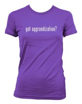 got aggrandization? Ladies' Junior's Cut T-Shirt - $24.97