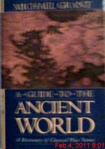 A guide to the ancient world [Jan 01, 1997] Grant, Michael