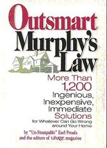 Outsmart Murphy's Law: More than 1,200 ingenious, inexpensive, immediate solu...