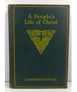 A People's Life of Christ by J. Paterson Smyth 1920 Revell - $5.99