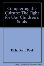 Conquering the Culture [Paperback] [Feb 01, 1996] Eich, David Paul