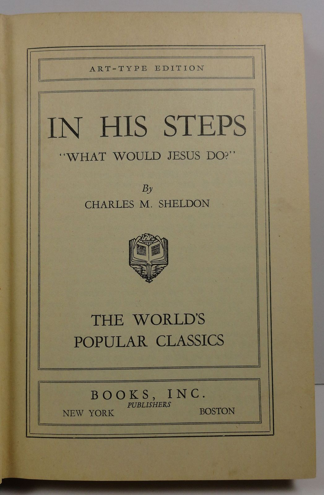 In His Steps What Would Jesus Do by Charles M. Sheldon HC/DJ