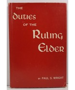 The Duties of the Ruling Elder by Paul S. Wright 1957 HC/DJ - $2.99