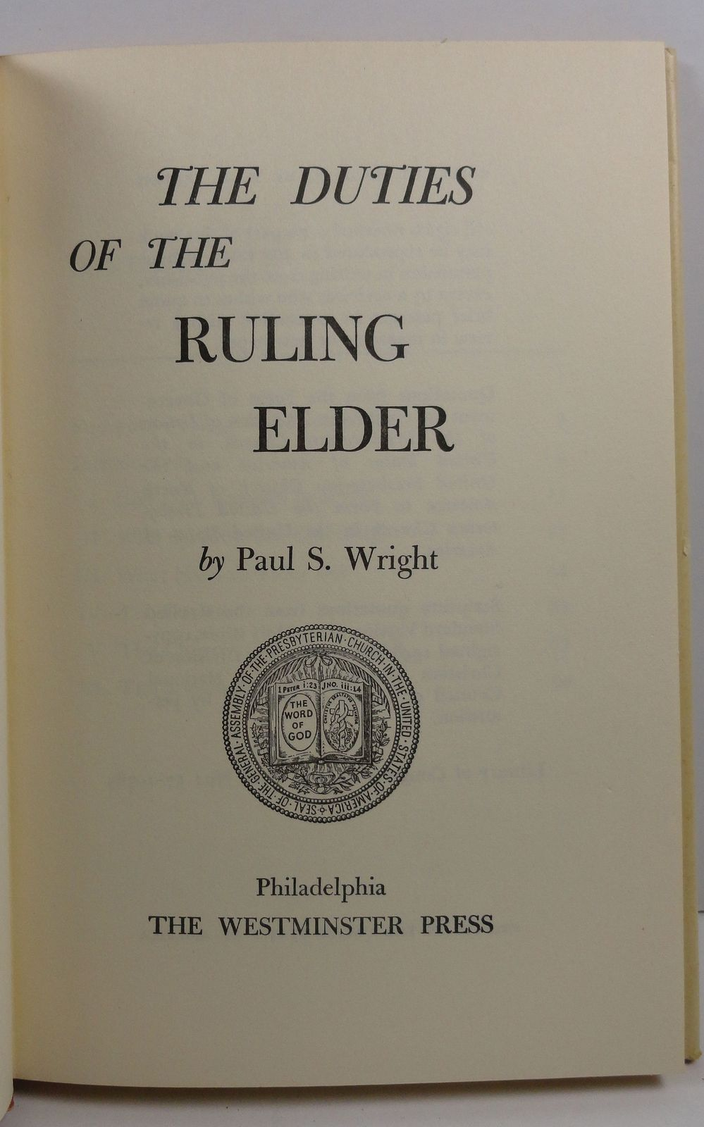 The Duties of the Ruling Elder by Paul S. Wright 1957 HC/DJ