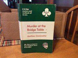 MURDER AT THE BRIDGE TABLE - OR HOW TO IMPROVE YOUR DUPLICATE BRIDGE SCORE OV...