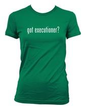got executioner? Ladies' Junior's Cut T-Shirt - $24.97