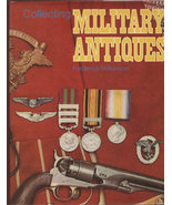 Collecting Military Antiques Wilkinson, Frederick John 12865 - $15.00